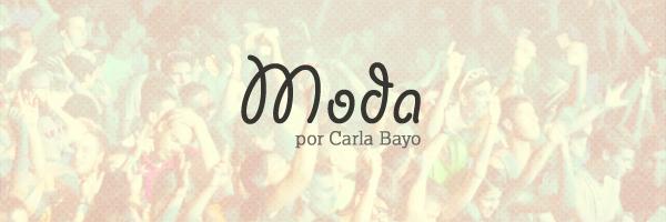 Moda, por Carla Bayo